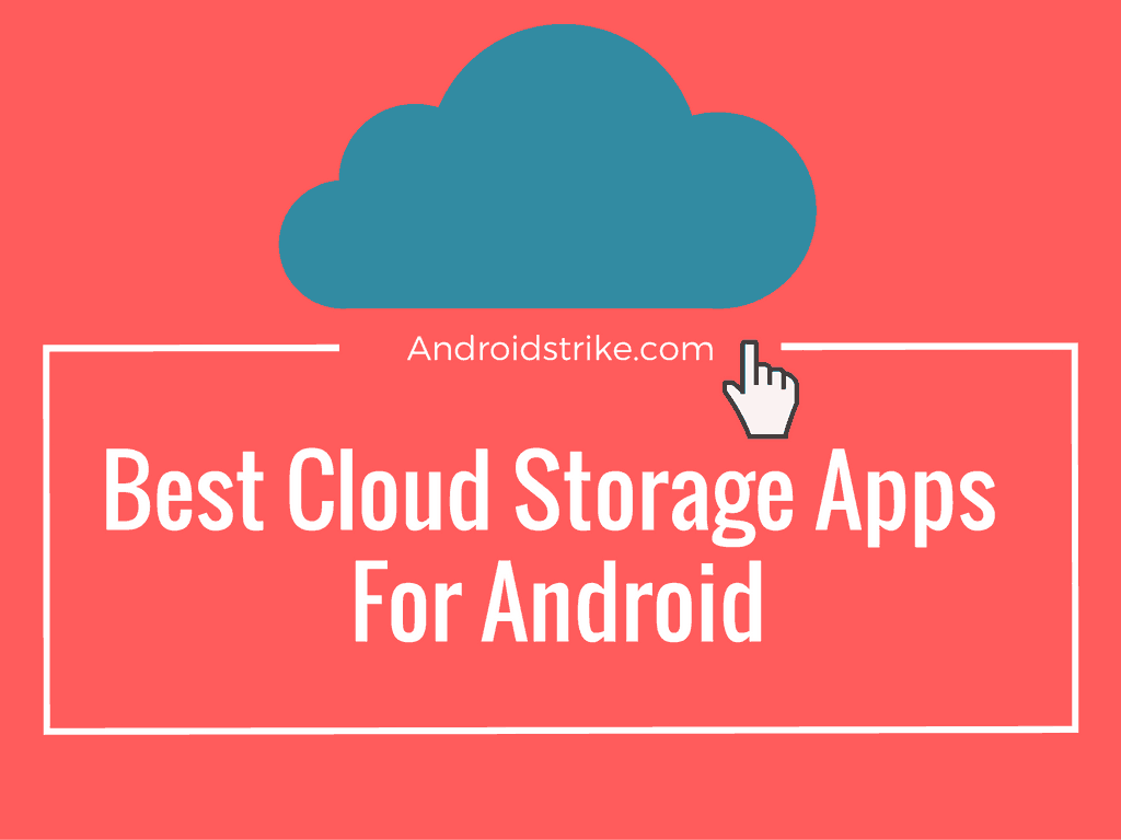 The Best Free Cloud Storage apps for android