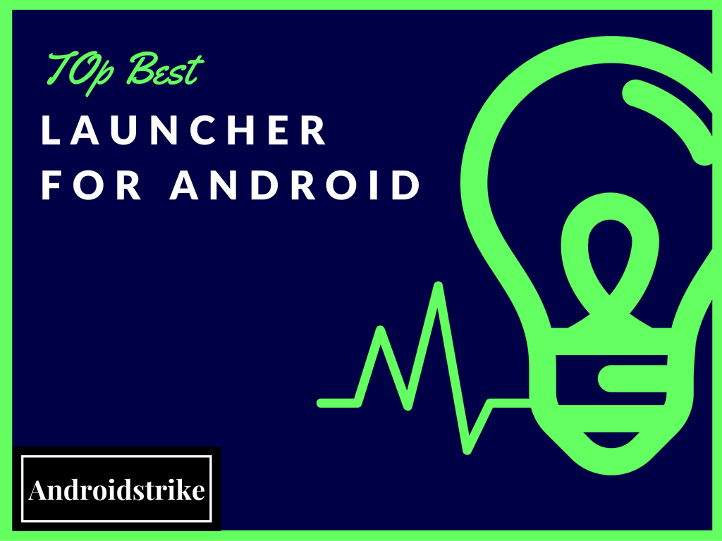 6 Best App Launcher For Android of 2018