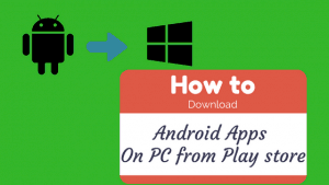 How to Download Android Apps On pc