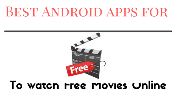 best android app to watch movies online free