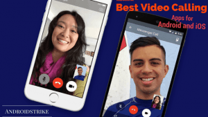 Best video calling app for android and iOS