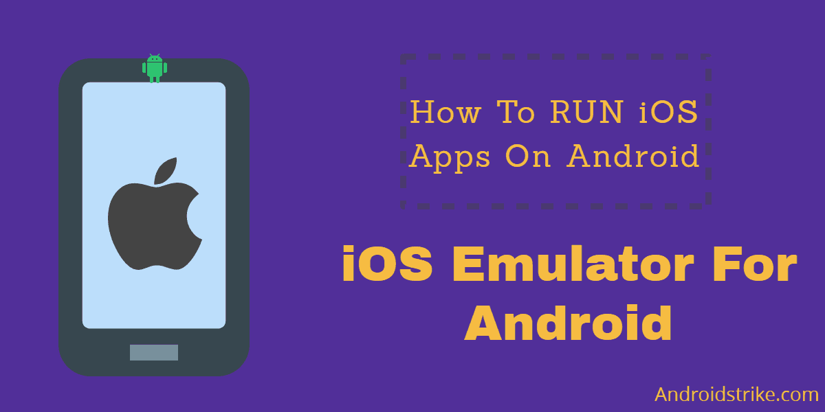 iOS Emulator for Android – Run iOS apps on Android Phone.