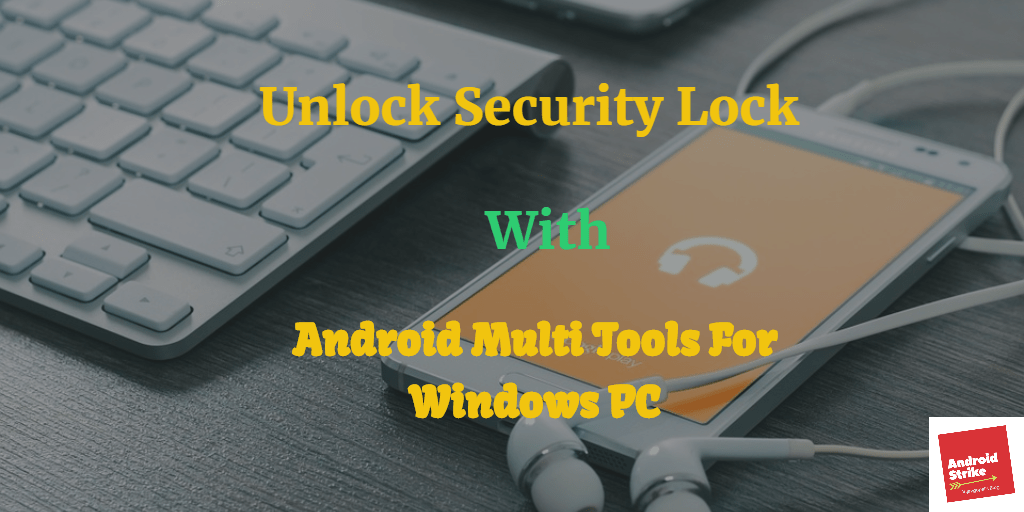 Android Multi tools + Pattern lock remover