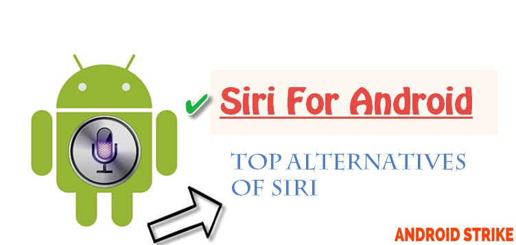 Siri For Android – Best Personal Assistants For Your Smartphone