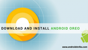 Install Android 8.0 Oreo on Any Android Phone