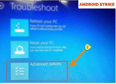 Troubleshoot and click on Advanced options