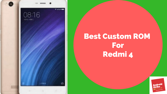 Custom ROM For Redmi 4