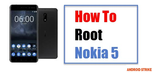 How To Root Nokia 5 Without PC/Laptop 2017
