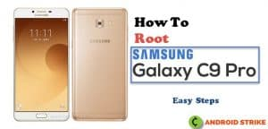How to Root Galaxy C9 Pro Easily (No Computer)