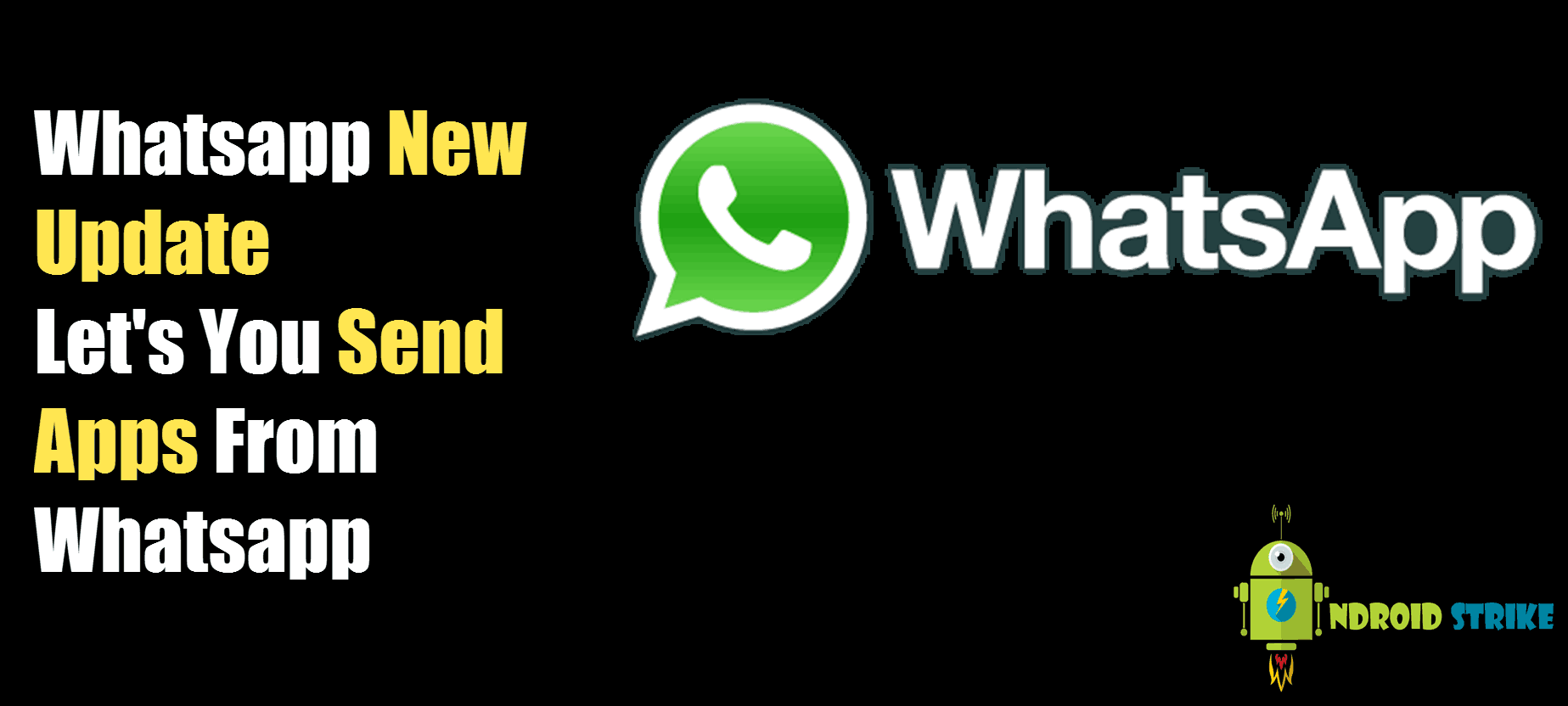 WhatsApp New Update: Allows you to Send Apps and Games to Friends