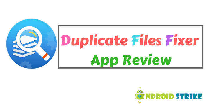Duplicate Files Fixer Review: Best Duplicate Cleaner App for Android