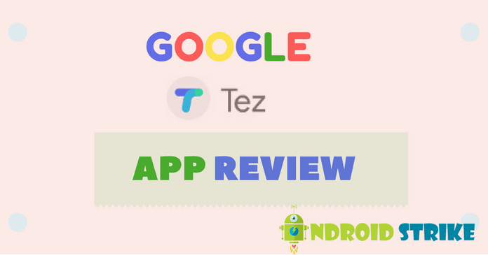 Google Tez App Review – A New Way of Payment in India