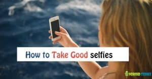 How to Take Good Selfies (With Images)