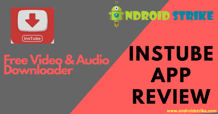 InsTube Review – Free Video & Audio Downloader For Android