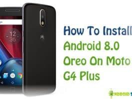 install android 8.0 Oreo on Moto G4 Plus
