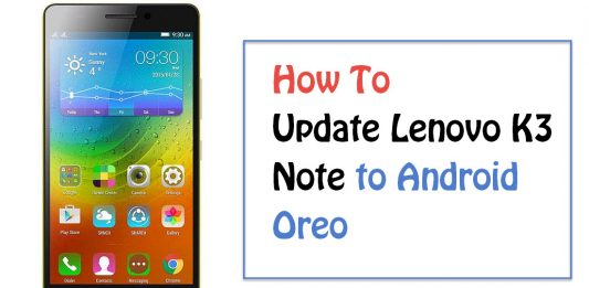Update Lenovo K3 Note to Android 8.0 Oreo