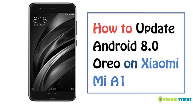 How To Update Xiaomi Mi A1 to Android 8.0 Oreo Manually