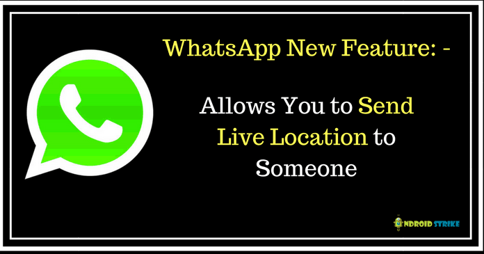 How to Use WhatsApp Live Location Feature on iOS and Android