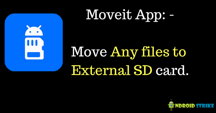 Moveit App Move Any files to External SD card.