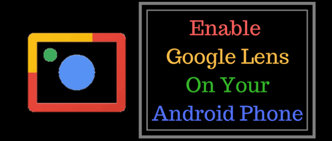 How to Enable Google Lens on your Android Phone (2018)