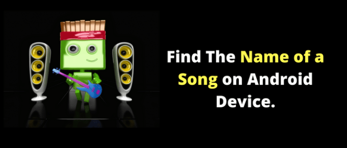 How to Find The Name of a Song on Android Device