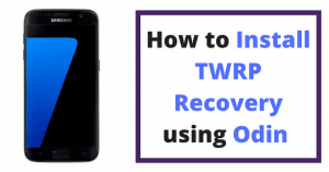 how to install twrp recovery using odin on samsung
