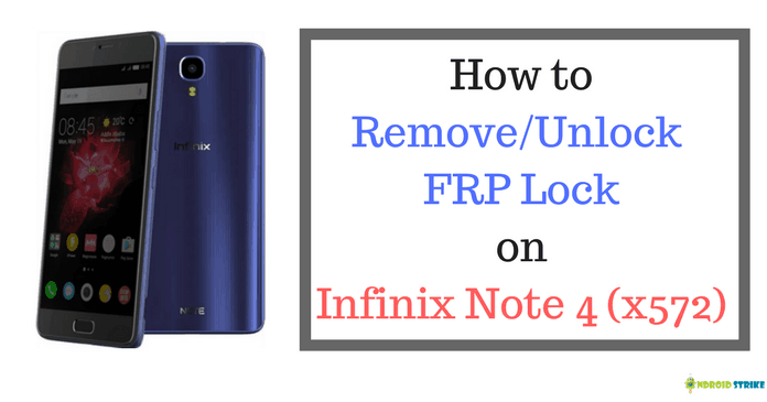frp unlock on infinix x572 note 4