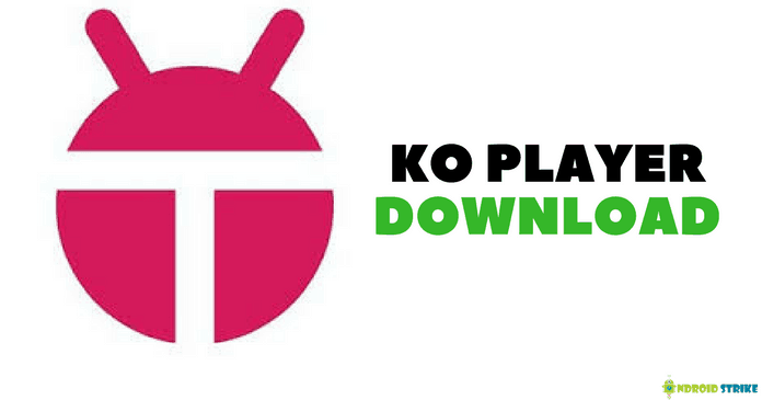 Download KOPlayer v1.4.1055 For Windows 7/8/8.1/10