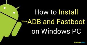 install adb and fastboot on windows pc