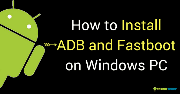 Photo of How to Install ADB and FastBoot on Windows PC