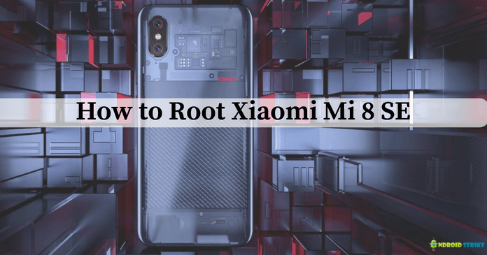 Photo of How to Root Xiaomi Mi 8 SE