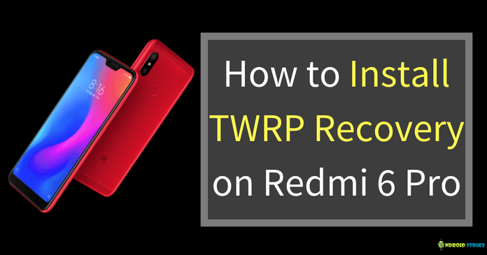 Photo of How to Install TWRP Recovery on Redmi 6 Pro
