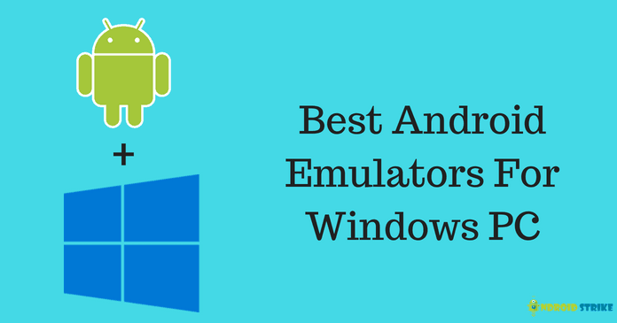 Photo of 11 Best Android Emulators For PC [To Run Android Apps on PC]