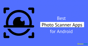 Best Photo Scanner Apps for Android