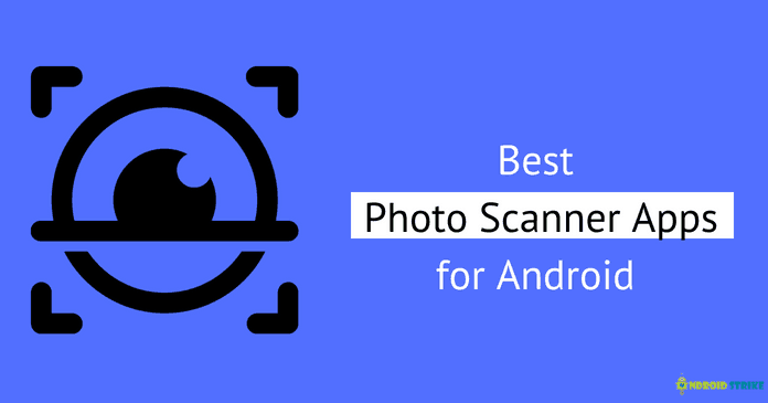 Photo of 6 Best Photo Scanner Apps For Android