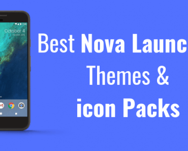 Best Nova Launcher Themes and icon packs