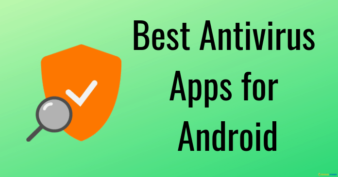 Photo of 6 Best Antivirus Apps For Android of 2020
