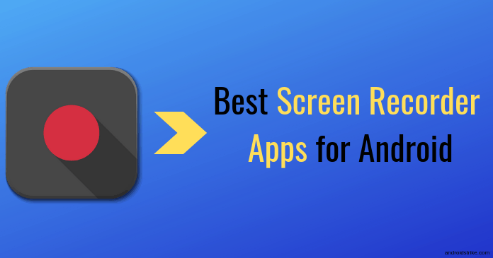 Photo of 6 Best Android Screen Recorder Apps for Android [Hand Picked]