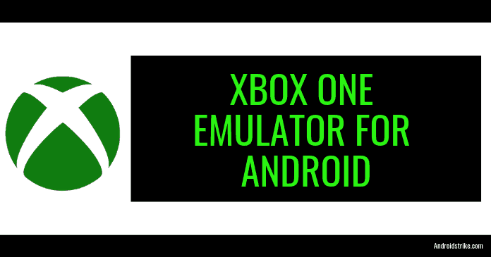 Photo of Xbox One Emulator For Android [Run Xbox Games on Android]