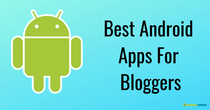 Photo of Top 10 Must Have Useful Android Apps For Bloggers