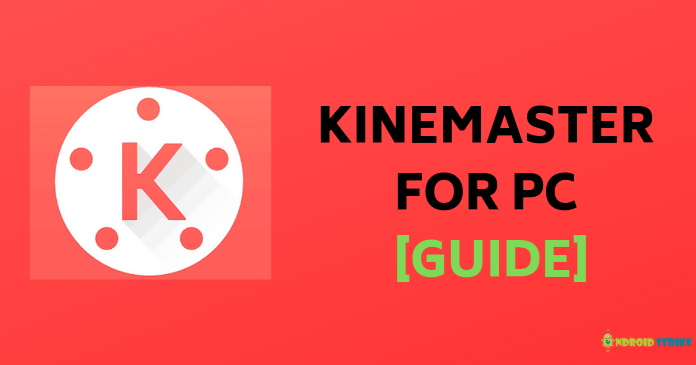 Photo of KineMaster For PC | Download KineMaster For Windows (7/8/8.1/10)