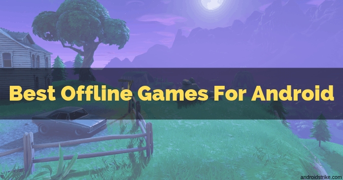 Photo of 13 Best Offline Games For Android