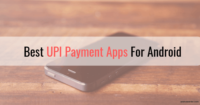 Best UPI Payment Apps For Android