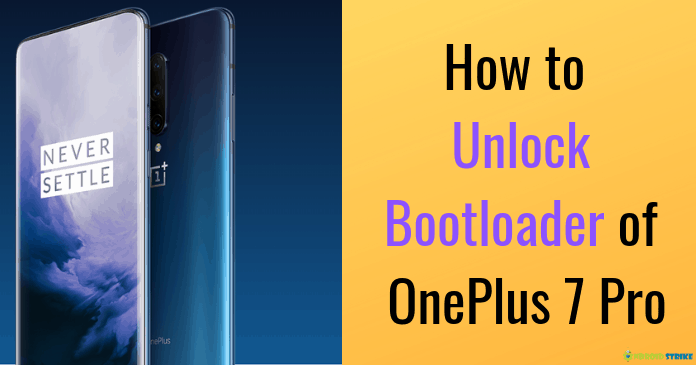 Photo of How to Unlock Bootloader Of OnePlus 7 Pro