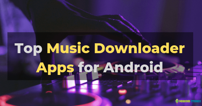 best android music downloader apps