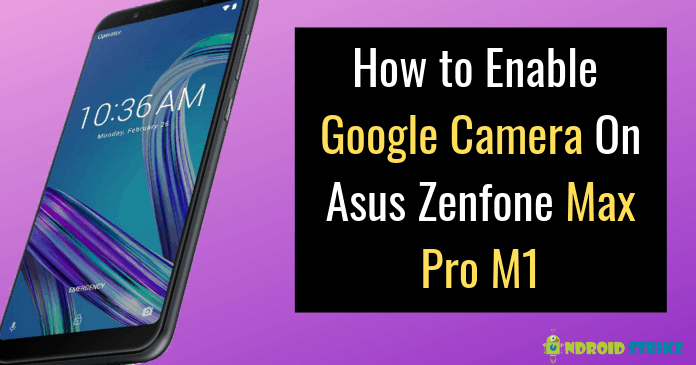 Photo of How to Install Google Camera On Asus Zenfone Max Pro M1
