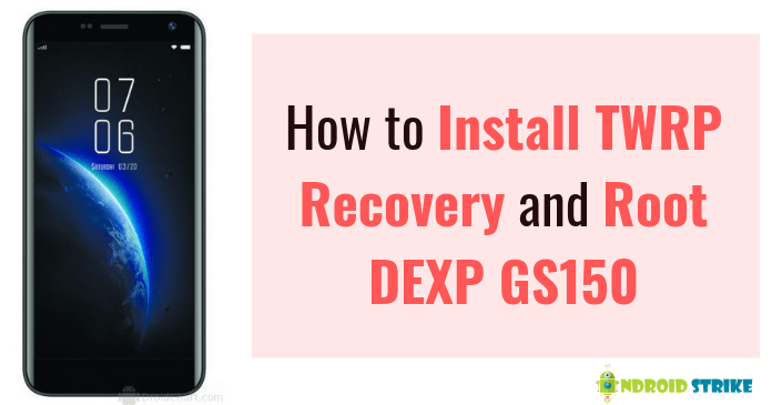 Photo of How To Install TWRP Recovery And Root DEXP GS150