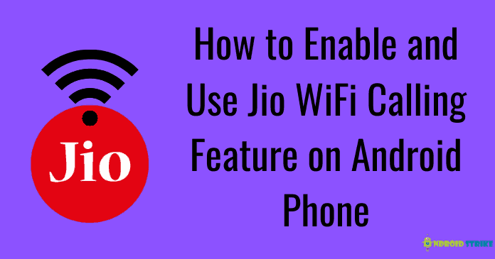 Photo of How to Enable and Use Jio WiFi Calling on Android Phone | Unlimited VoWiFi calls