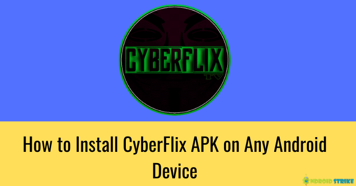 Install CyberFlix APK on Any Android Device