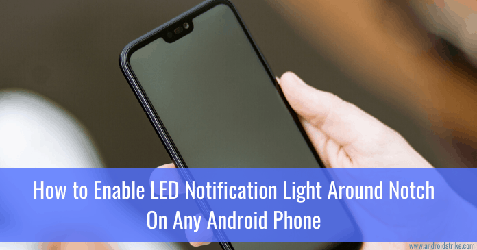 enable LED Notification Light Around Notch on Any Android Phone
